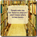 Hard To Shop For? Not!