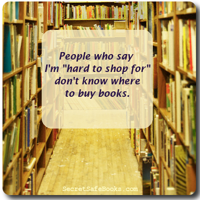 People who say I'm -hard to shop for- don't know where to buy books